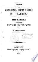 Manuel de reconnaissances, d'art et de sciences militaires ou aide-mémoire pour servir à l'officier en campagne