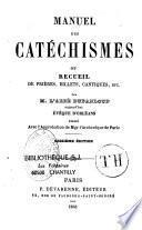 Manuel des catéchismes ou recueil de prières, billets, cantiques, etc