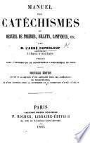 Manuel des Catéchismes, ou Recueil de prières, billets, cantiques, etc. ... Vingt-neuvième édition
