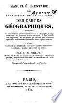 Manuel élémentaire pour la construction et le dessin des cartes géographiques