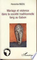 Mariage et violence dans la société traditionnelle fang au Gabon