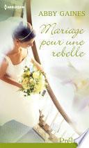 Mariage pour une rebelle