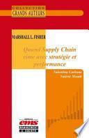 Marshall L. Fisher - Quand Supply Chain rime avec stratégie et performance