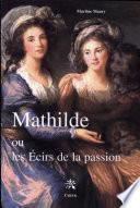 Mathilde ou Les écirs de la passion