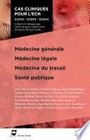 Médecine générale - Médecine légale - Médecine du travail - Santé publique