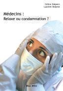 Médecins : relaxe ou condamnation ?