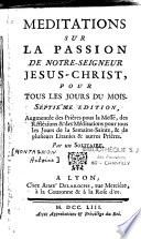 Méditations sur la Passion de N.S. Jésus-Christ pour tous les jours du mois