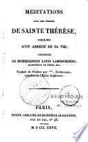 Méditations sur les vertus de Sainte Thérèse, précédées d'un abrégé de sa vie