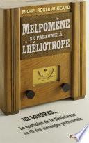 Melpomène se parfume à l'héliotrope