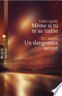 Même si tu m'as trahie - Un dangereux secret (Harlequin Black Rose)