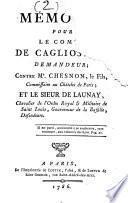 Mémoire pour le Comte de Cagliostro, demandeur ; contre Me Chesnon, le Fils, commissaire au Chatelet de Paris ; et le sieur De Launay... défendeurs