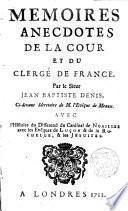 Memoires anecdotes de la Cour et du Clergé de France...avec l ́Histoire du Differend du Card. de Noailles avec les évêques de Luçan et de la Rochelle et les Jesuites