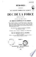 Mémoires authentiques du duc de La Force, maréchal de France, et de ses deux fils les Marquis de Montpouillan et de Castelnaut...