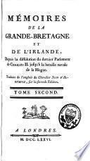Mémoires de la Grande-Bretagne et de l'Irlande, depuis la dissolution du dernier parlement de Charles II. jusqu'a la bataille navale de la Hogue