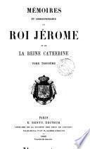Mémoires et correspondance du roi Jérome et de la reine Catherine