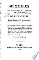 Mémoires historiques, littéraires et critiques de Bachaumont, depuis l'année 1762 jusques 1788