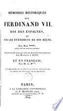 Mémoires historiques sur Ferdinand VII, roi des Espagnes, et sur les événements de son règne