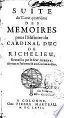 Mémoires pour l'histoire du cardinal duc de Richelieu. Recueillis par le sieur Aubery,...