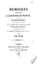 Mémoires pour servir à l'histoire de France sous le règne de Napoléon, écrits à Ste.-Hélène sous sa dictée, par les généraux qui ont partagé sa captivité