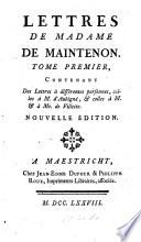 Mémoires pour servir à l'histoire de madame de Maintenon,: Lettres de madame de Maintenon v. 14-15. Lettres a madame de Maintenon