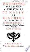 Mémoires pour servir à l'histoire de Malte, ou Histoire de la jeunesse du commandeur de ***, par l'auteur des Mémoires d'un homme de qualité