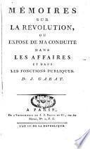 Mémoires sur la révolution ou exposé de ma conduite dans les affaires et dans les fonctions publiques