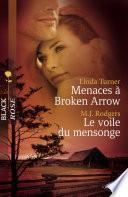 Menaces à Broken Arrow - Le voile du mensonge (Harlequin Black Rose)