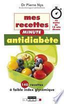 Mes recettes minute antidiabète