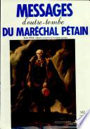 Messages d'outre-tombe du maréchal Pétain