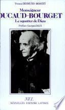 Mgr Ducaud-Bourget, le squatter de Dieu