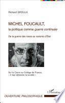 Michel Foucault, la politique comme guerre continuée