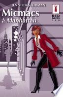 Micmacs à Manhattan (Harlequin Red Dress Ink)
