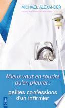 Mieux vaut en sourire qu'en pleurer : petites confessions d'un infirmier