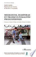 Migrances, diasporas et transculturalités francophones