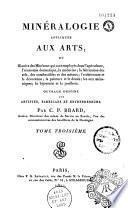 Minéralogie appliquée aux Arts, ou Histoire des Minéraux qui sont employés dans l'agriculture, l'économie domestique, la médecine ; la fabrication des sels ; la peinture et le dessin ; les arts mécaniques ; la bijouterie et la joaillerie