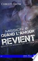 Mission 6 : Quand l'amour revient