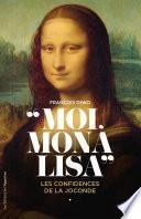 Moi, Mona Lisa - Les confidences de la Joconde