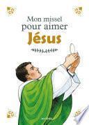 Mon missel pour aimer Jésus