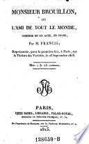Monsieur Brouillon, ou l'ami de tout le monde, comedie en 1 acte