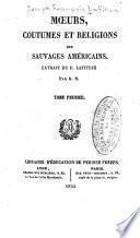 Mœurs, coutumes et religions des sauvages américains
