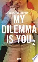 My Dilemma is You -