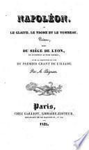 Napoléon, ou le glaive, le trone et le tombeau