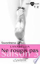 Ne rougis pas Sweetness - Saison 3