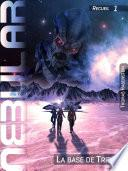 NEBULAR Recueil 1 - La base de Triton