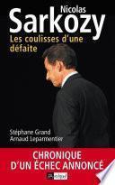Nicolas Sarkozy - Les coulisses d'une défaite