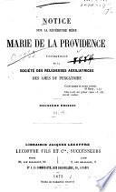Notice sur la révérande mère Marie de la Providence fondatrice de la Société des Religieuses Auxiliatrices des Ames du Purgatoire