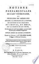 Notions fondamentales de l'art vétérinaire ou principes de médecine