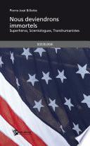 Nous deviendrons immortels - Superhéros - Scientologues - Transhumanistes