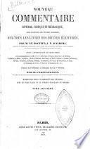 Nouveau commentaire littéral, critique et théologique, avec rapport aux textes primitifs, sur tous les livres des Divines Écritures