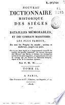 Nouveau dictionnaire historique des sièges et batailles mémorables et des combats maritimes les plus fameux: C-D-E-Fle (1808. 475 p.)